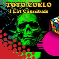Toto Coelo - I Eat Cannibals (Re-Recorded / Remastered)