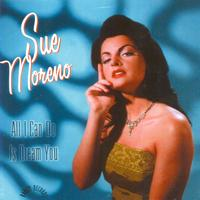 Sue Moreno - All I Can Do Is Dream You