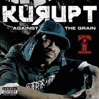 Kurupt - Against The Grain (Explicit)