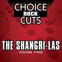 The Shangri-Las - Choice Rock Cuts, Vol. 3