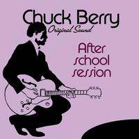 Chuck Berry - After School Session (Original Sound)