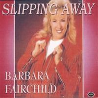 Barbara Fairchild - Slipping Away