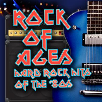 Various Artists - Rock Of Ages - Hard Rock Hits Of The '80s