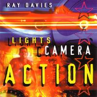 Ray Davies - Lights, Camera, Action