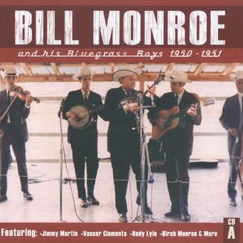 Bill Monroe & His Bluegrass Boys - Bill Monroe CD A: 1950-1951