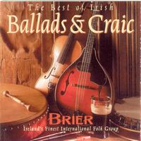 Brier - The Best Irish Ballads & Craic - Volume 1