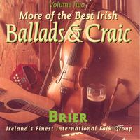 Brier - The Best Irish Ballads & Craic - Volume 2