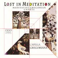 Capella Gregoriana - Lost In Meditation - Meditative Gregorian Chants
