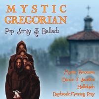 Capella Gregoriana - More Mystic Gregorian Pop Songs & Ballads