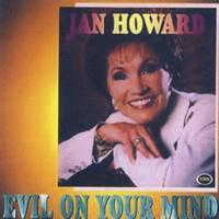 Jan Howard - Evil On Your Mind