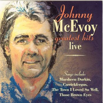 Johnny McEvoy - Greatest Hits Live