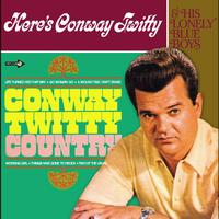 Conway Twitty - Conway Twitty Country + Here's Conway Twitty And His Lonely Blue Boys