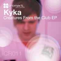 Kyka - Creatures From The Club EP
