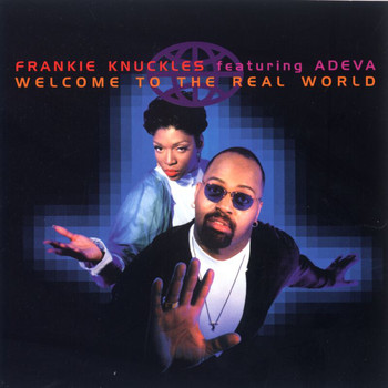 Frankie Knuckles - Welcome To The Real World