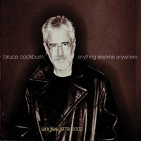 Bruce Cockburn - Anything Anytime Anywhere