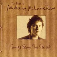 Murray McLauchlan - The Best Of Murray McLauchlan: Songs From The Street