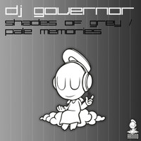 DJ Governor - Shades Of Grey / Pale Memories