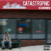 Catastrophic - Illonomix (Explicit)