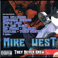 MIke West - They Never Knew (Explicit)