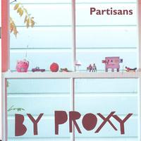 Partisans - By Proxy