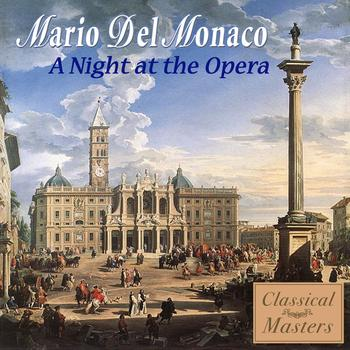 Mario Del Monaco - A Night At The Opera