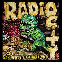 Radio City - Say Hello to the Weekend