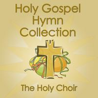 The Holy Choir - Holy Gospel Hymn Collection