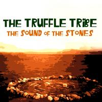 The Truffle Tribe - The Sound Of The Stones