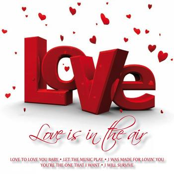Various Artists - Love Is In the Air