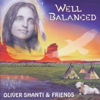Oliver Shanti & Friends - Well Balanced
