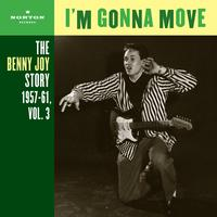 Benny Joy - I'm Gonna Move (The Benny Joy Story 1957-61, Vol. 3)