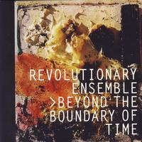 Revolutionary Ensemble - Beyond the Boundary of Time