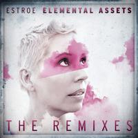 Estroe - Elemental Assets The Remixes