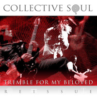 Collective Soul - Tremble For My Beloved [Reissue]