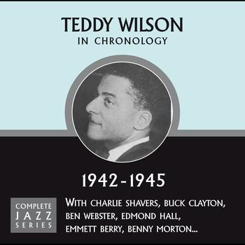 Teddy Wilson - Complete Jazz Series 1942 - 1945