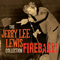 Jerry Lee Lewis - Fireball: The Collection