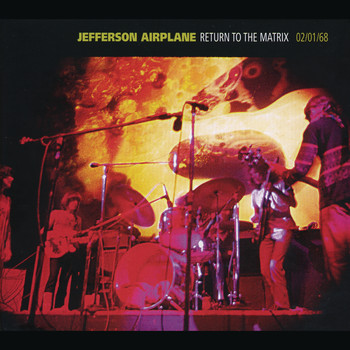 Jefferson Airplane - Return To The Matrix