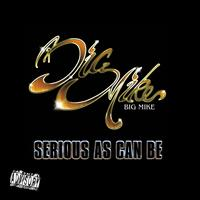 Big Mike - Serious As Can Be