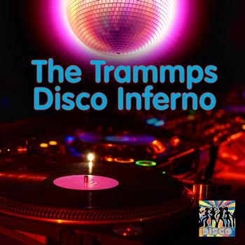 The Trammps - Disco Inferno (Re-Recorded / Remastered)