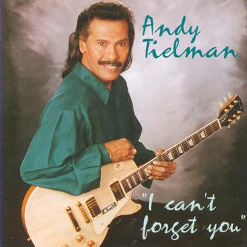 Andy Tielman - I Can't Forget You