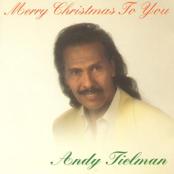 Andy Tielman - Merry Christmas to you