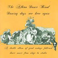 The Albion Dance Band - Dancing Days Are Here Again