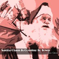 John Davis - Santa Claus Is Coming To Town