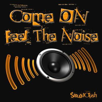 Soundclash - Come On Feel The Noise