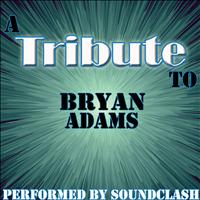 Soundclash - A Tribute to Bryan Adams