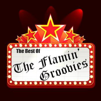 The Flamin' Groovies - The Best Of The Flamin' Groovies