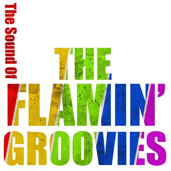 The Flamin' Groovies - The Sound Of The Flamin' Groovies