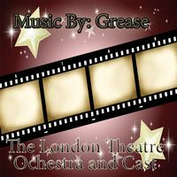 The London Theatre Orchestra & Cast - Grease