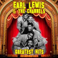Earl Lewis & The Channels - Greatest Hits