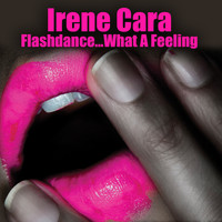 Irene Cara - Flashdance...What A Feeling (Re-Recorded / Remastered)